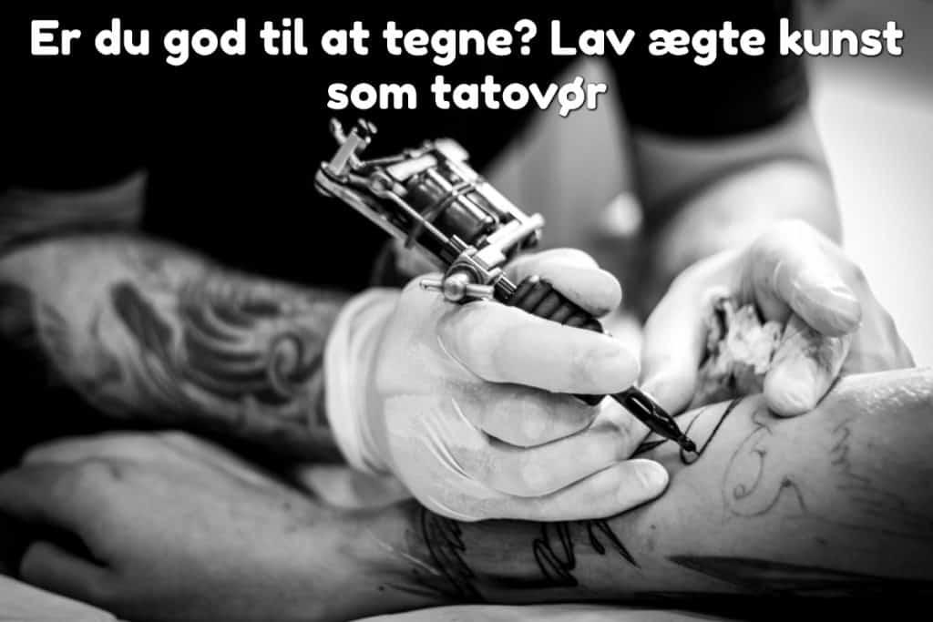 Er du god til at tegne? Lav ægte kunst som tatovør